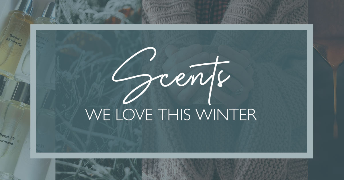 Scents we love this winter, for a bespoke fragrance